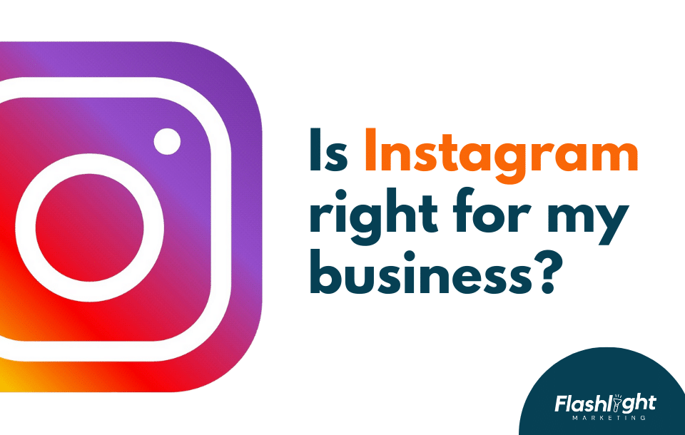 Is Instagram right for my business